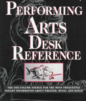 PERFORMING ARTS DESK REFERENCE