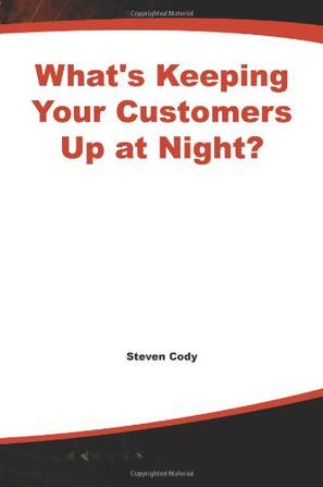 What's Keeping Your Customers Up at Night?