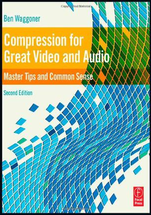 Compression for Great Video and Audio, Second Edition