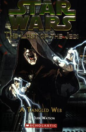 STAR WARS THE LAST OF THE JEDI A TANGLED WEB