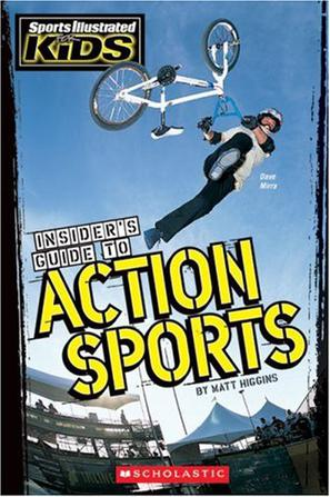 INSIDER S GUIDE TO ACTION SPORTS