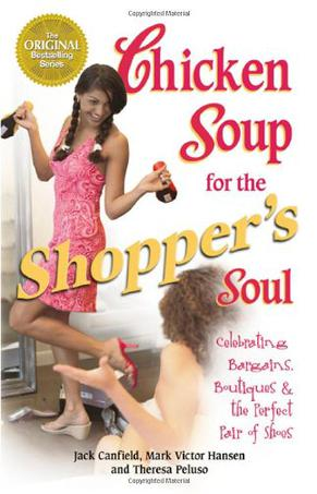 Chicken Soup for the Shopper's Soul