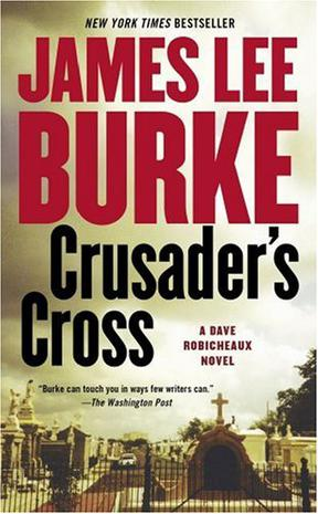 Crusader's Cross. A Dave Robicheaux Novel
