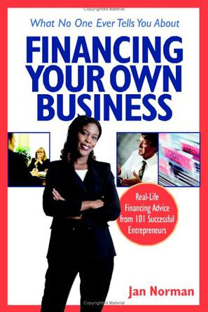 What No One Ever Tells You About Financing Your Own Business