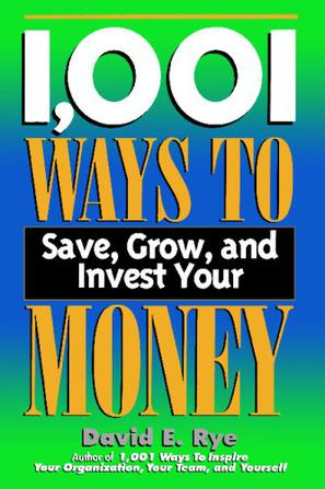 1001 Ways to Save, Grow and Invest Your Money
