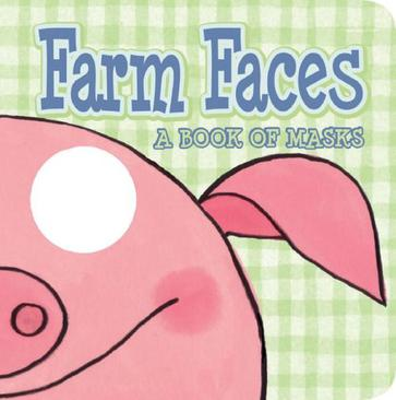 Farm Faces A BOOK OF MASKS