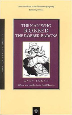 The Man Who Robbed the Robber Barons