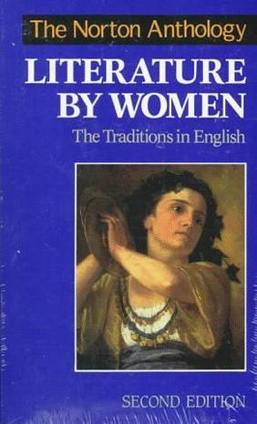 The Norton Anthology LITERATURE BY WOMEN