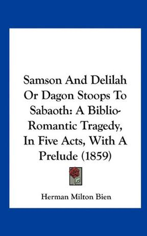 Samson and Delilah or Dagon Stoops to Sabaoth