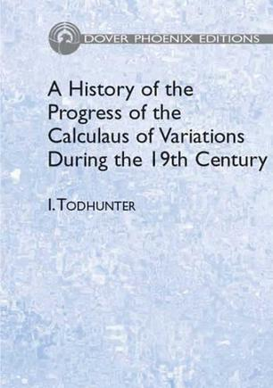 A History of the Progress of the Calculus of Variations During the Nineteenth Century