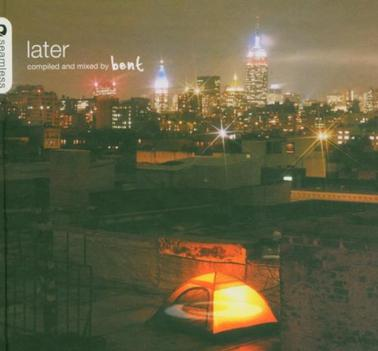 Later-Compiled and Mixed By Bent