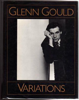Glenn Gould Variations - By Himself and His Friends