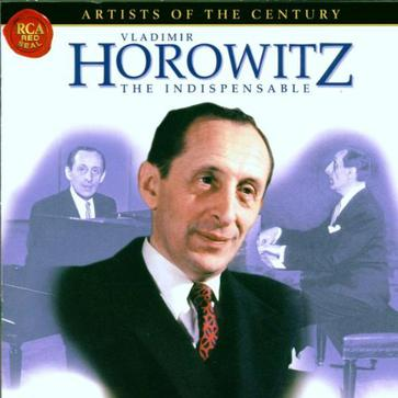 The Indispensable Vladimir Horowitz