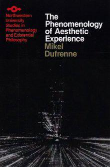 The Phenomenology of Aesthetic Experience (Studies Pheno & Existential Philosophy)