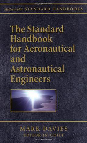The Standard Handbook for Aeronautical and Astronautical Engineers