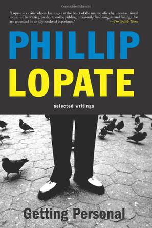 the personal essay phillip lopate The art of the personal essay: an anthology from the classical era to the present: amazonca: phillip lopate: books.