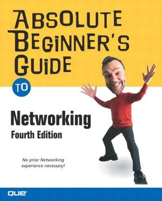 Absolute Beginner's Guide to Networking, Fourth Edition