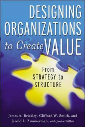 Designing Organizations to Create Value