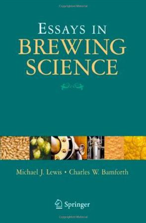 essay in brewing science Essays in malting and brewingis an original and comprehensive examination of brewing from the perspective of a real brewer brewing texts generally use a sequential barley-beer-bottle organization that takes the reader systematically through the various stages of beer-making in a logical and informative way.