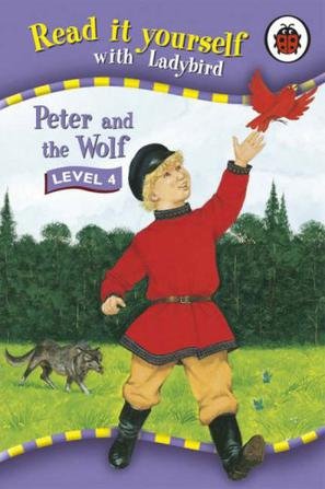 Read it yourself with Ladybird Peter and the wolf LEVEL 4