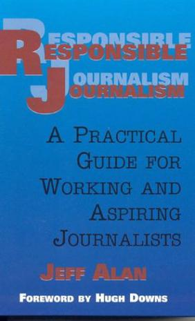 responsible journalism In their book the elements of journalism, bill kovach and tom rosenstiel identify the essential principles and practices of journalism here are 10 elements common to good journalism, drawn from the book good decision-making depends on people having reliable, accurate facts put in a meaningful.