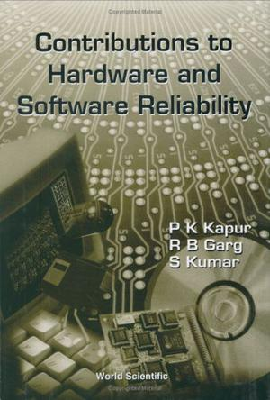 Contributions To Hardware And Software Reliability