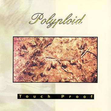Polyploid - Touch Proof