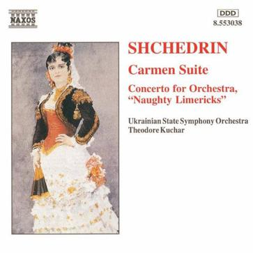 Shchedrin: Carmen Suite / Concerto for Orchestra Naughty Limericks