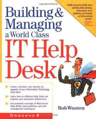 Building and Running a World Class IT Help Desk