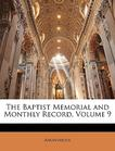 The Baptist Memorial and Monthly Record, Volume 9