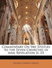 Commentary On the Epistles to the Seven Churches in Asia: Revelation Ii, III