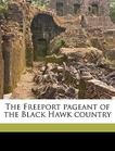 The Freeport pageant of the Black Hawk country