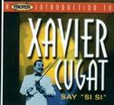 """A Proper Introduction to Xavier Cugat: Say """"Si Si"""""""