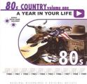 A Year in Your Life: 80s Country, Vol. 1