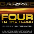Pure Garage Presents Four to the Floor: Mixed Live By Ez & Todd Edwards