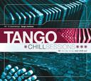 Chill Sessions: Tango Chill Sessions, Vol. 2