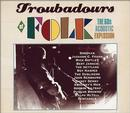 Troubadours of Folk: The '60s Acoustic Explosion