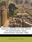 Annual report of the Town of Goffstown, New Hampshire Volume 1900