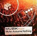 Mute: Assume Nothing