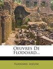 Oeuvres de Flodoard... (French Edition)