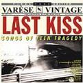 Last Kiss: Songs of Teen Tragedy