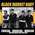 Coulda Shoulda Woulda: The Black Market Baby Collection