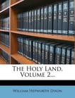 The Holy Land, Volume 2...