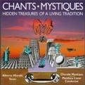 Chants-Mystiques; Hidden Treasures Of A Living Tradition