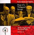 Southern Journey, Vol. 9: Harp Of A Thousand Strings - All Day Singing From The Sacred Harp