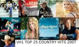 Vh1 Top 25 Country hits 2007