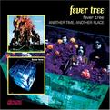 Fever Tree/Another Time Another Place