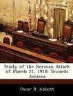 Study of the German Attack of March 21, 1918: Towards Amiens