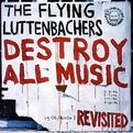 Destroy All Music Revisited
