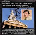 J.S. Bach; Four Concerti Transcribed / Marriner / Hogwood